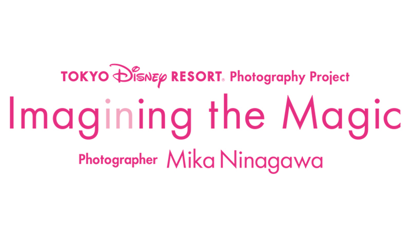 Imagining the Magic                 Photographer  Mika Ninagawaのイメージ
